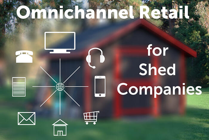 Why Shed Companies should Embrace Omnichannel Retail
